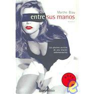 ENTRE SUS MANOS, de Marthe Blau